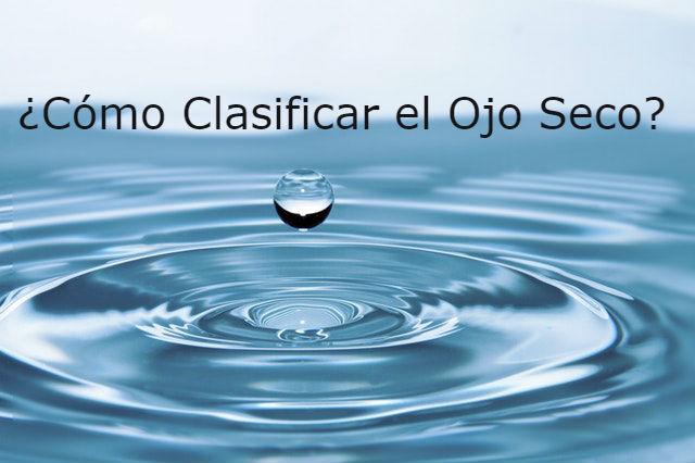 ¿Cómo clasificar el ojo seco?
