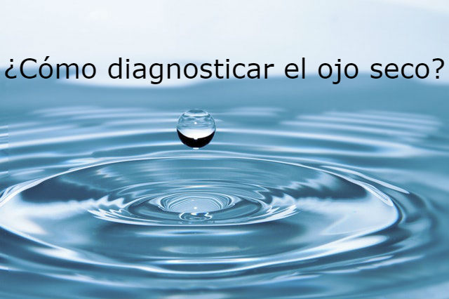 ¿Cómo diagnosticar el ojo seco?