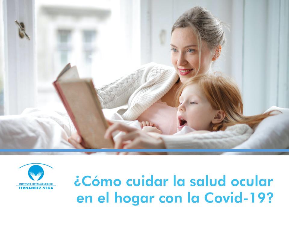 ¿Cómo cuidar la salud ocular en el hogar con la Covid-19?