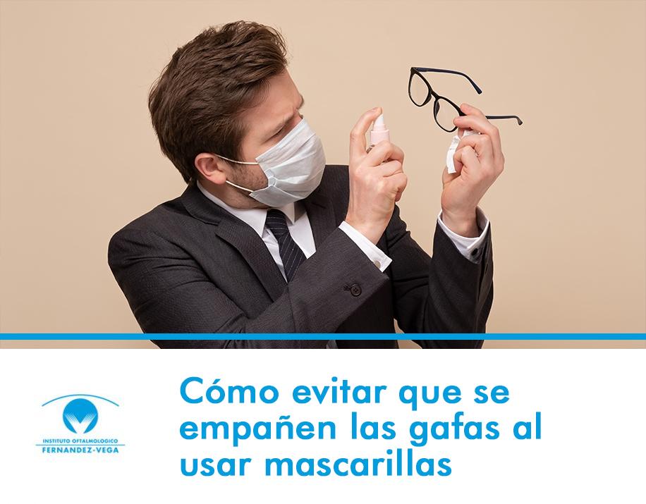Cómo evitar que se empañen las gafas al usar mascarillas