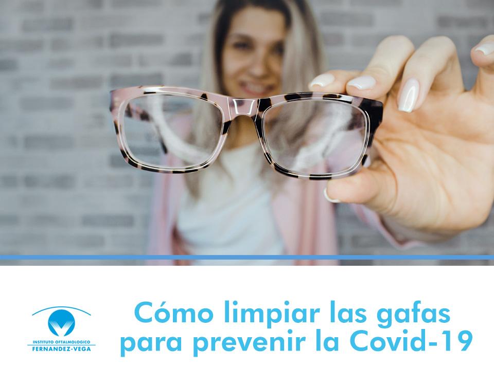 Cómo limpiar las gafas para prevenir la Covid-19