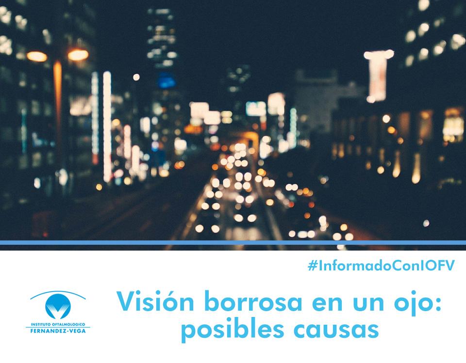 Visión borrosa en un ojo: posibles causas