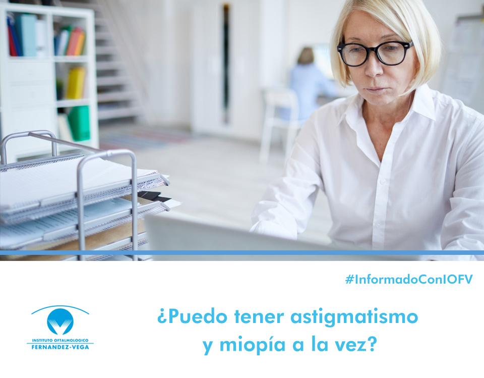 ¿Puedo tener astigmatismo y miopía a la vez?