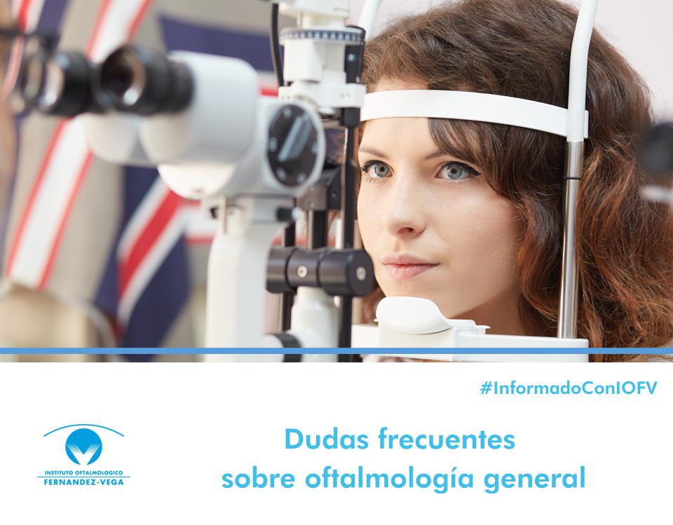 Dudas frecuentes sobre oftalmología general