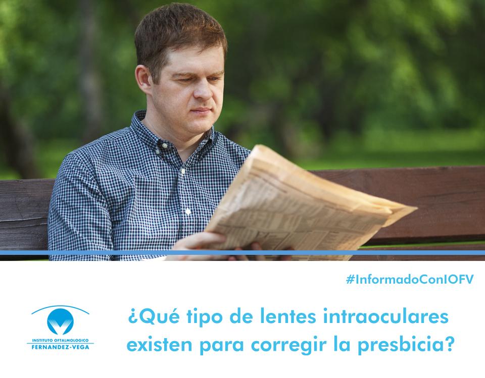 ¿Qué tipo de lentes intraoculares existen para corregir la presbicia?