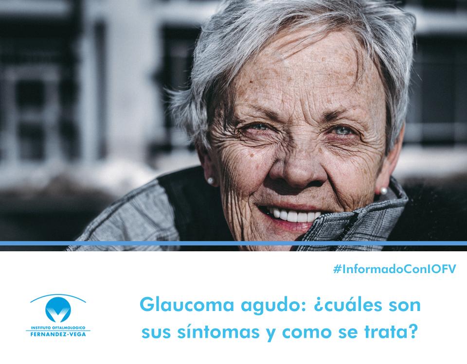 Glaucoma agudo, ¿cuáles son sus síntomas y cómo se trata?